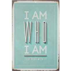 stalen wandbord, home affaire, »i am who i am«, afm. (bxh): ca. 30x45 cm wit